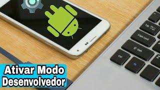 Como ativar o Modo Desenvolvedor do celular
