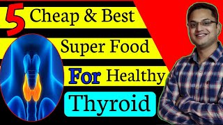 5 Super Food For Healthy Thyroid | Natural Treatment For Thyroid | Food for Thyroid