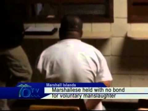 Marshallese Held With No Bond For Voluntary Manslaughter