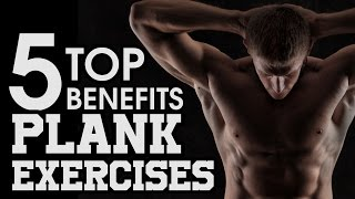 5 Top Benefits of Doing Plank Exercises