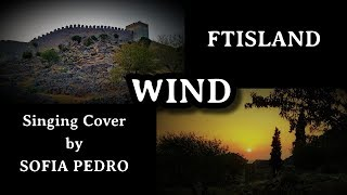 FTISLAND (FT아일랜드) - WIND (윈드) Singing Cover by SOFIA PEDRO (a tribute to their 10th anniversary)