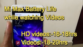 Xiaomi Mi Max Battery Life while watching videos