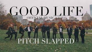 download lagu Pitch Slapped - Good Life gratis