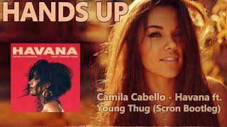 Download Lagu Camila Cabello - Havana ft. Young Thug (Scron Bootleg) Gratis STAFABAND