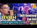 Terbaru AYAH - GERRY MAHESSA - Aksi KENDANG CAK BET New GITA BAYU thumbnail