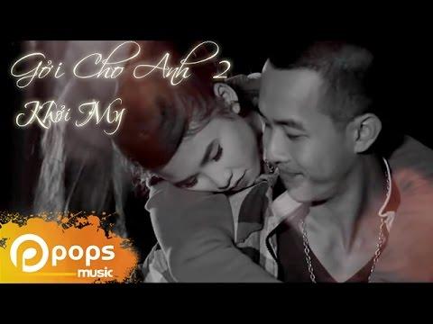 Trailer Gửi Cho Anh Phần 2 - Khởi My [official] video