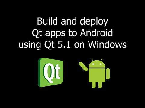 Build and deploy Qt apps to Android using Qt 5.1 on Windows