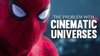 The Problem With Cinematic Universes