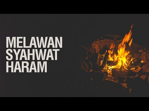 Melawan Syahwat Haram - Ahmad Zainuddin Al Banjary