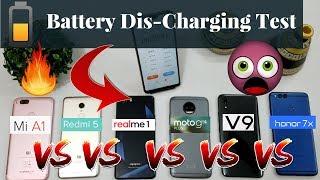 Battery Dis Charging Test Comparison Realme 1 VS Mi A1 VS Redmi 5 VS Moto G5S Plus VS Vivo V9 VS Hon