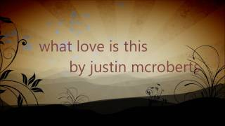 Watch Justin Mcroberts What Love Is This video