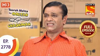Taarak Mehta Ka Ooltah Chashmah - Ep 2778 - Full Episode - 19th July, 2019