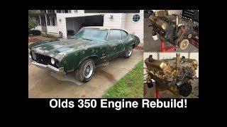 Oldsmobile Cutlass 350 Rocket - Full Engine Rebuild