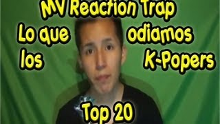 "K-Blog - Lo que los K-Popers odiamos + MV Reaction ""TRAP"" Henry + Top 20 ^_^"