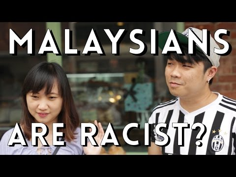We think Malaysians are racist