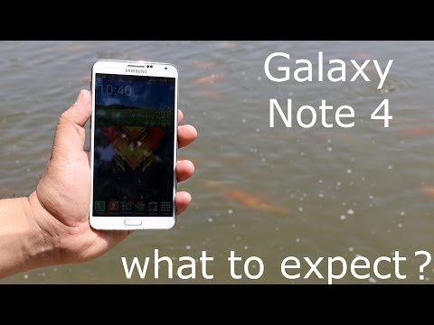 Samsung Galaxy Note 4 - What to expect ?