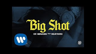 O.T. Genasis -  Big Shot (feat. Mustard) [Official Audio]