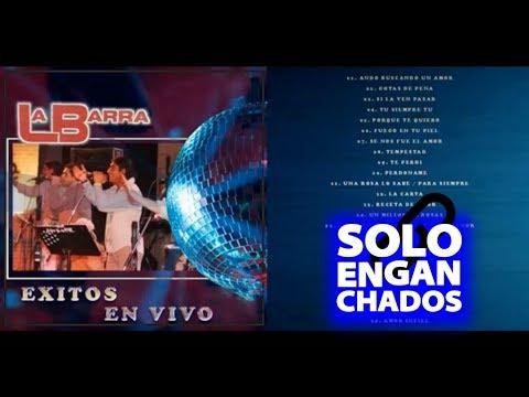 La Barra   Grandes Exitos En Vivo Enganchado CD Completo
