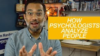How do psychologists analyze people?