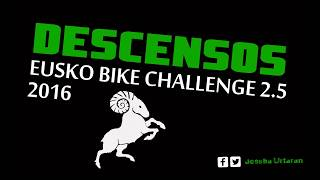 DESCENSOS - Eusko Bike Challenge 2.5 - 2016