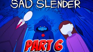 Slenderman A Sad Story - Part 6