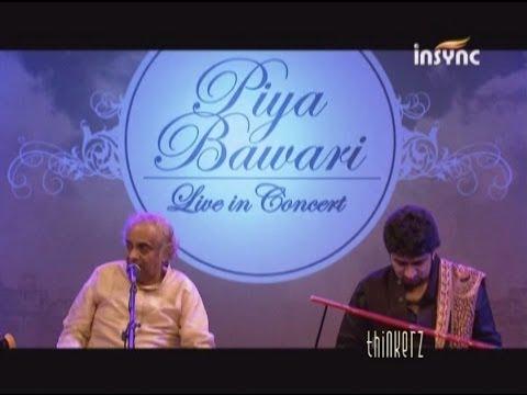 Piya Bawari - Pt Ajay Pohankar & Abhijit Pohankar