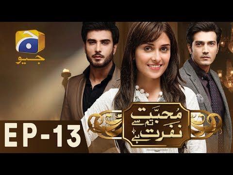 Mohabbat Tumse Nafrat Hai Episode 13 Geo TV Drama Online