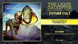Download Lagu The Lion's Daughter - Future Cult (2018) Full album Gratis STAFABAND