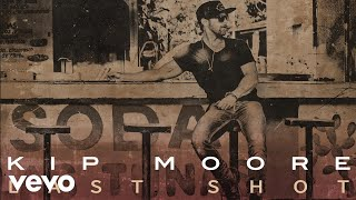 Kip Moore Last Shot Audio