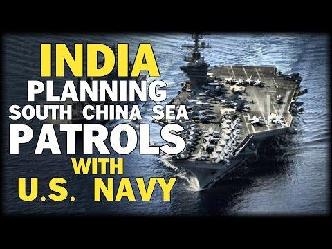 INDIA PLANNING SOUTH CHINA SEA PATROLS WITH U.S. NAVY