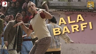 Barfi - Ala Barfi!  - Official Full Song - Barfi