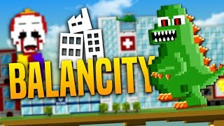 GODZILLA AND CLOWNS RUIN EVERYTHING - BalanCity Gameplay