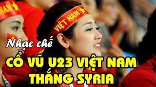 Nhạc chế ASIAD   Cổ Vũ U23 Việt Nam Thắng U23 Syria   Viết tiếp chuyện cổ tích