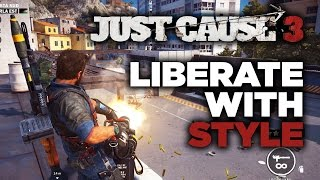 Liberate with Style - Just Cause 3 Gameplay