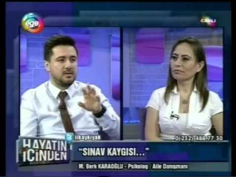 Ege Tv - Psikolog M.Berk KARAOĞLU - Sınav Kaygısı