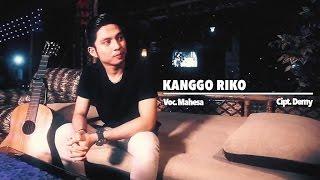 download lagu Mahesa - Kanggo Riko gratis