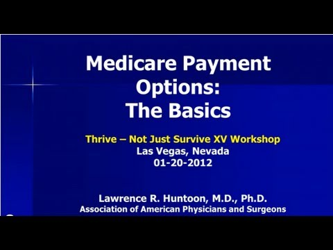 Physician Medicare Payment Options - The Basics an
