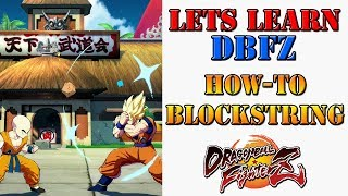 Lets learn DBFZ! - All about blockstrings