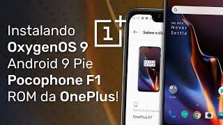 Instalando OxygenOS 9 no Pocophone F1 (Android 9 Pie) - ROM da OnePlus!