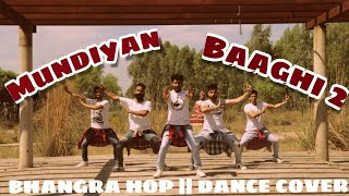 Bhangra || Hip Hop || Mundiyaan || Baaghi 2 || The Professionals || Being Desi || Dance Cover