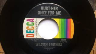 Watch Wilburn Brothers Hurt Her Once For Me video