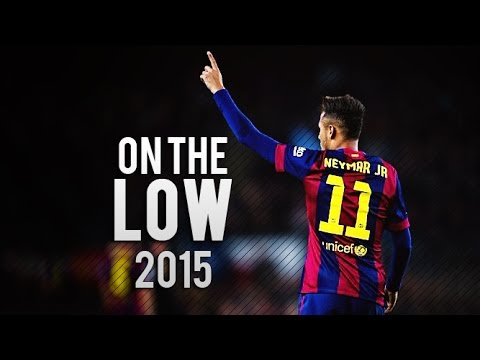 Neymar Jr ● On The Low ● Goals & Skills 2015 HD