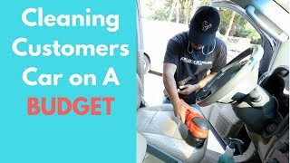 Cleaning The INTERIOR of A Customers Car on A BUDGET- Interior Car Detailing