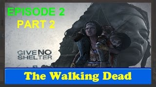 The Walking Dead - Michonne Give No Shelter Episode 2 part 2 - Game world