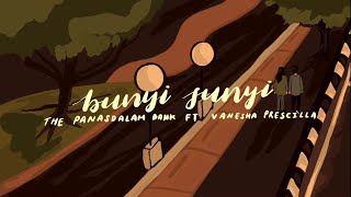 Download lagu The Panasdalam Bank - Bunyi Sunyi (feat Vanesha Prescilla)