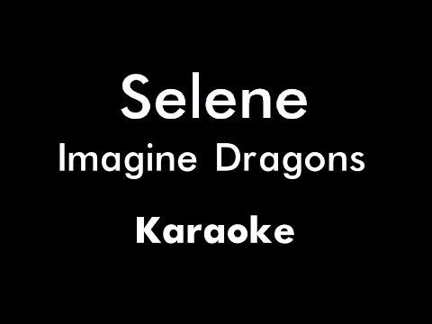 Imagine Dragons - Selene (Karaoke)