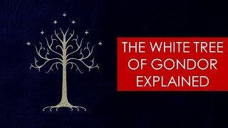 The White Tree of Gondor EXPLAINED [ Lord of the Rings Lore and History ]