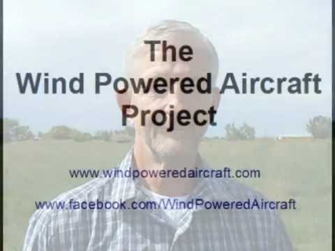 Wind Powered Aircraft - The Concept & Test Flight
