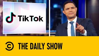 Is TikTok Spying On You? | The Daily Show With Trevor Noah