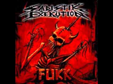 Sadistik Exekution - Fukking Death
